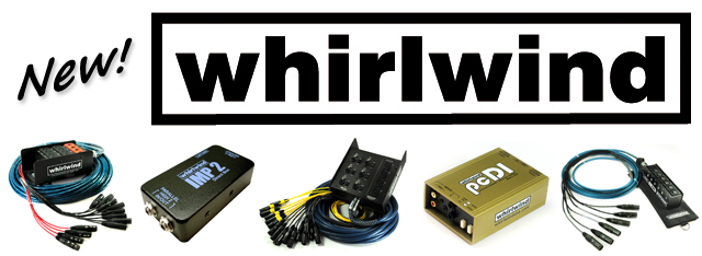 A lineup of Whirlwind items now at BMI Supply